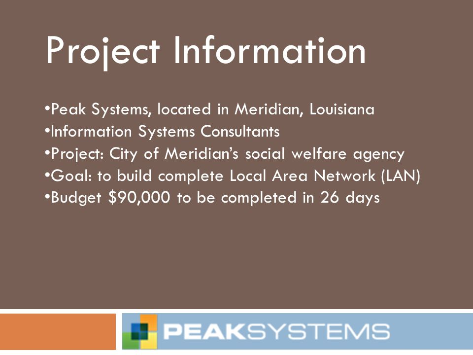 Project Information Peak Systems, located in Meridian, Louisiana