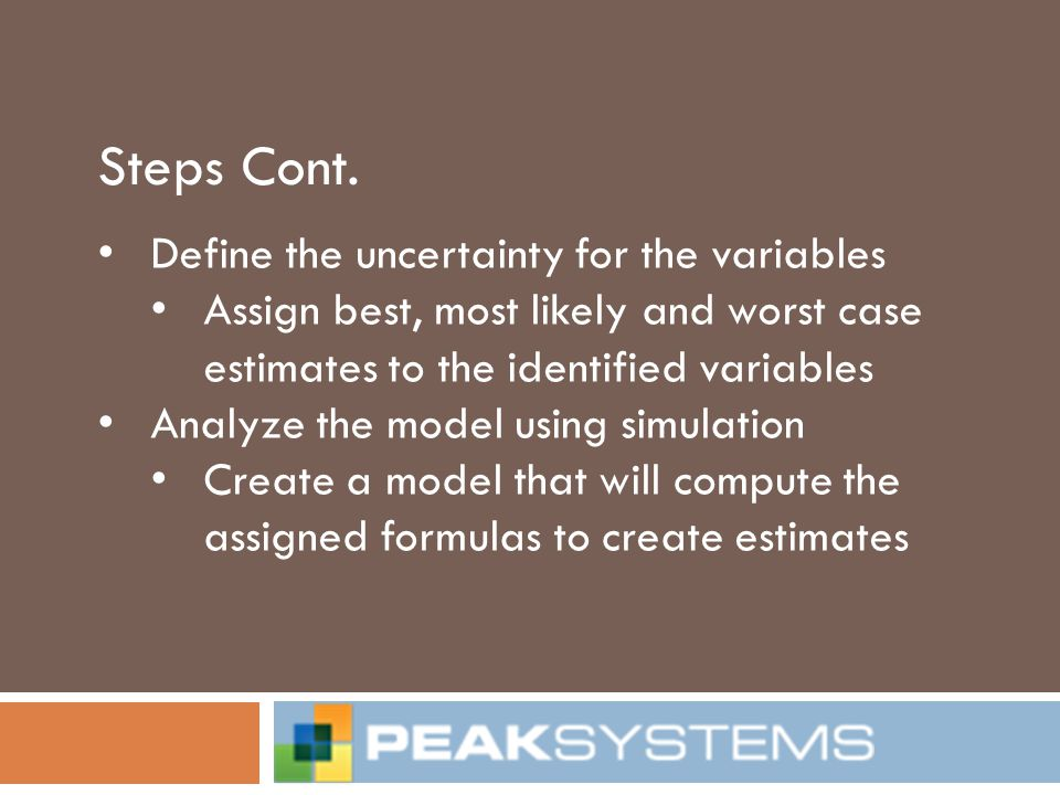 Steps Cont. Define the uncertainty for the variables