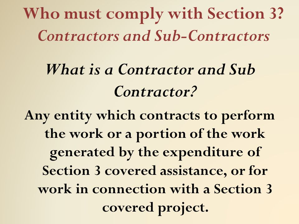Who must comply with Section 3 Contractors and Sub-Contractors