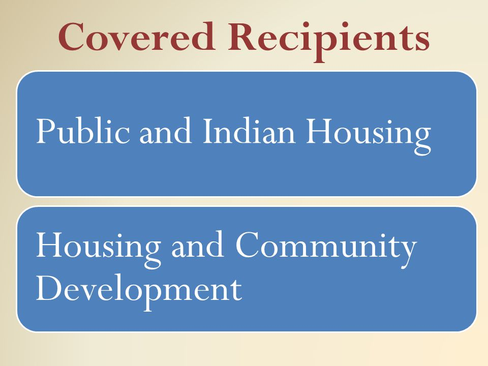 Covered Recipients Public and Indian Housing