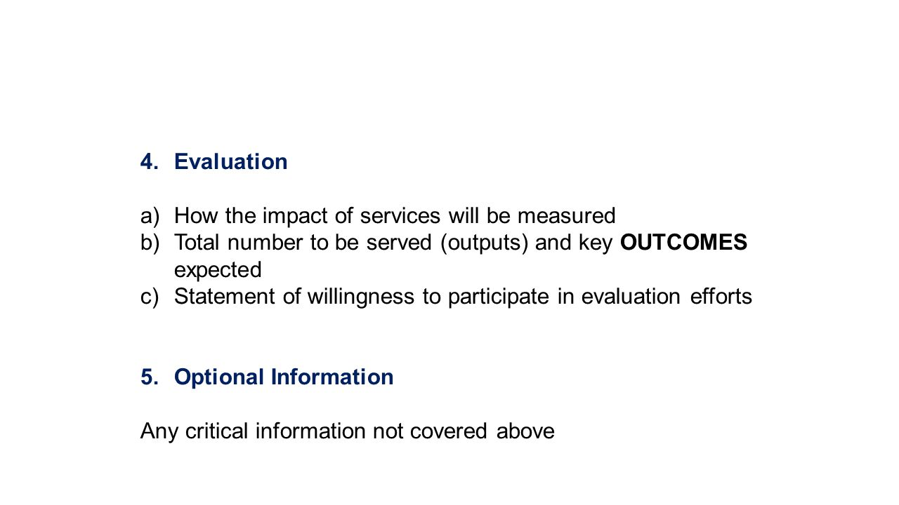 Evaluation How the impact of services will be measured. Total number to be served (outputs) and key OUTCOMES expected.