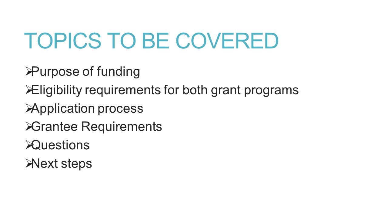 TOPICS TO BE COVERED Purpose of funding