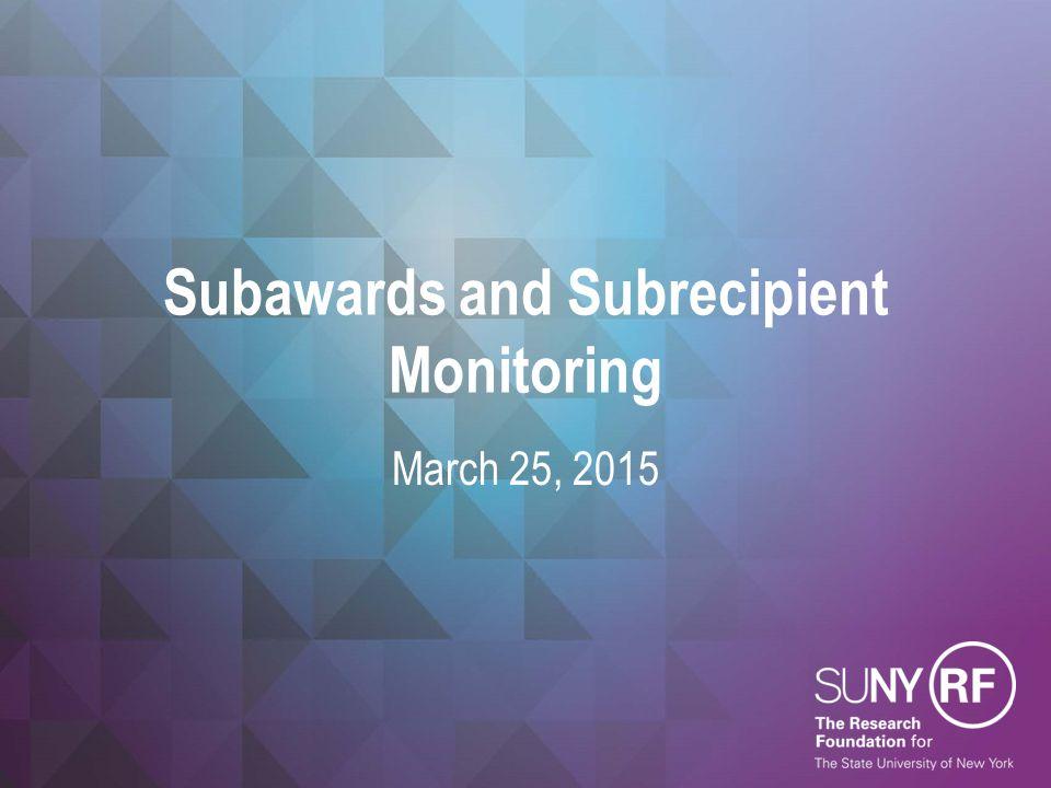 Subawards and Subrecipient Monitoring