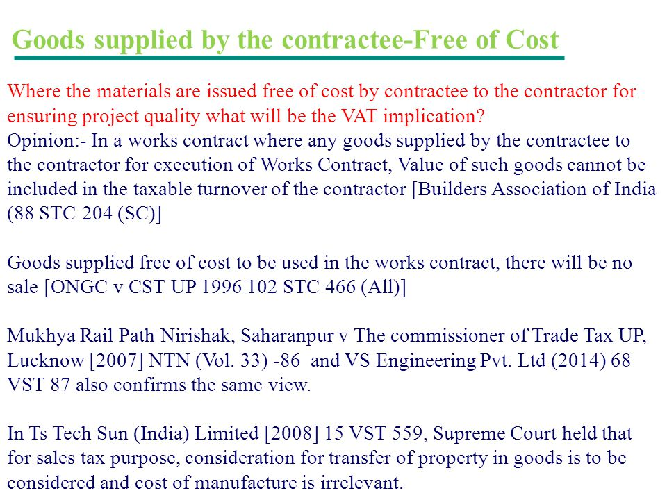 Goods supplied by the contractee-Free of Cost