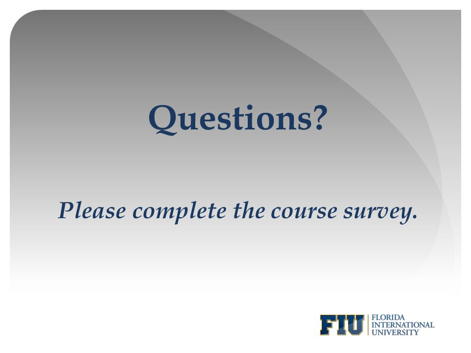 Please complete the course survey.