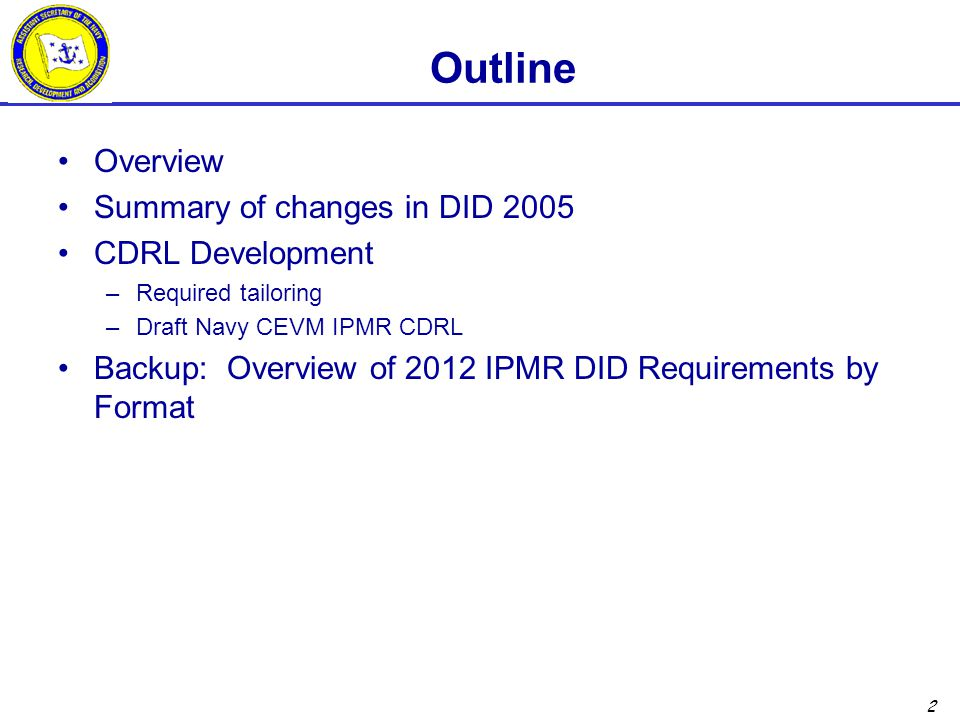 Outline Overview Summary of changes in DID 2005 CDRL Development