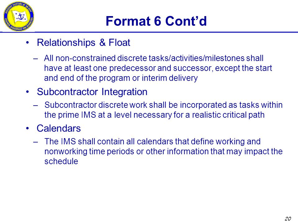 Format 6 Cont'd Relationships & Float Subcontractor Integration