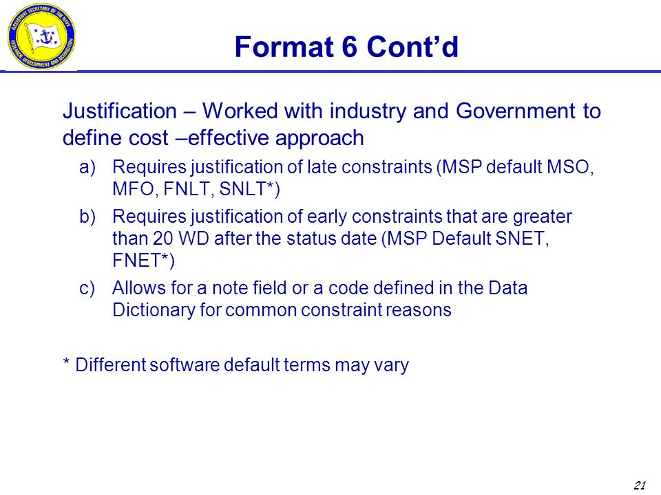 Format 6 Cont'd Justification – Worked with industry and Government to define cost –effective approach.