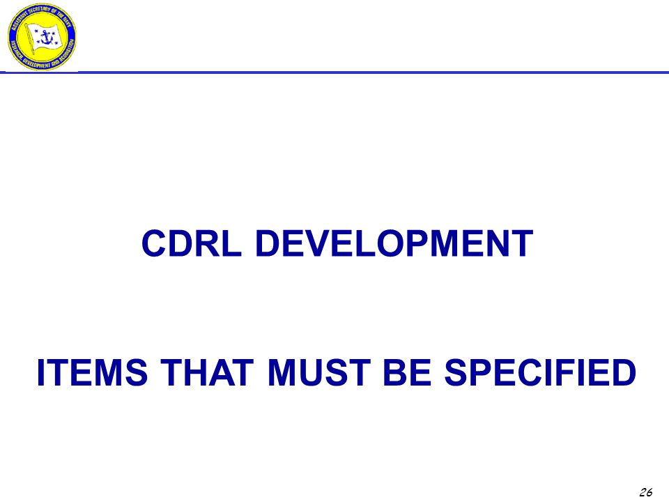 CDRL Development Items that Must be specified