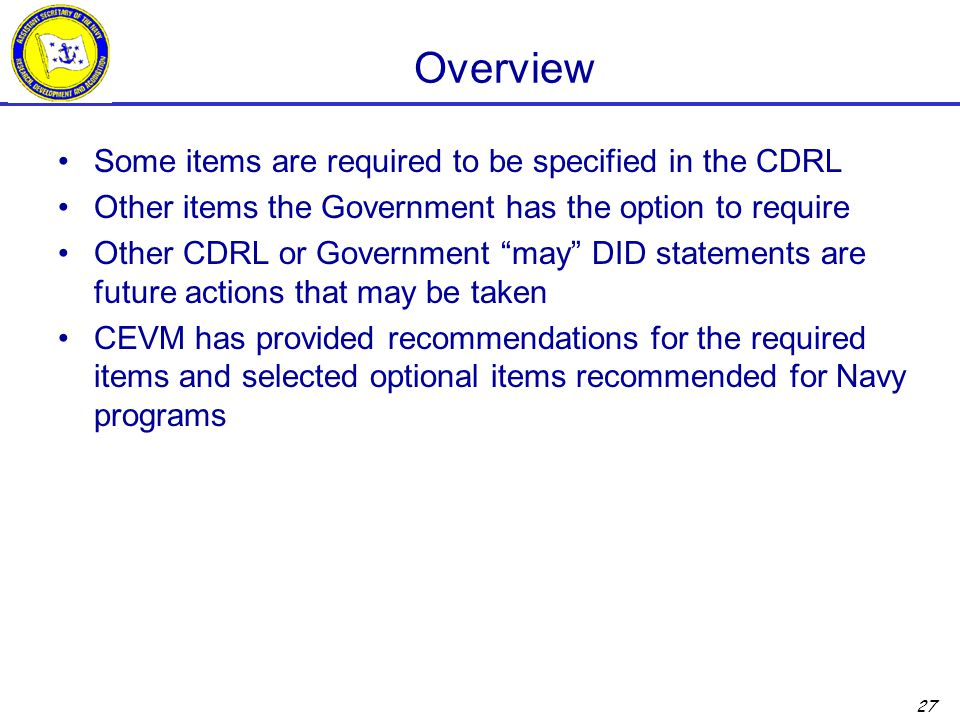 Overview Some items are required to be specified in the CDRL