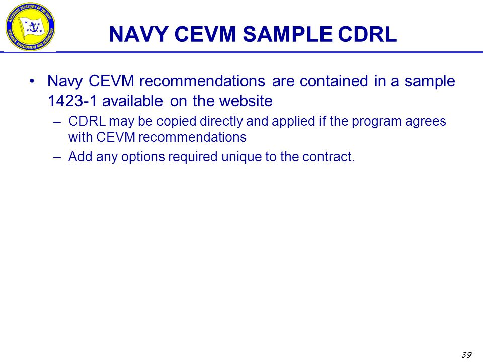 NAVY CEVM SAMPLE CDRL Navy CEVM recommendations are contained in a sample 1423-1 available on the website.
