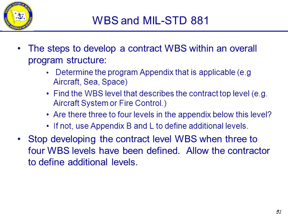 WBS and MIL-STD 881 The steps to develop a contract WBS within an overall program structure:
