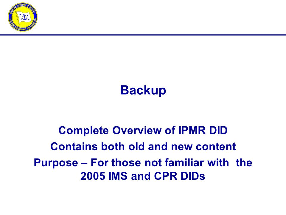Backup Complete Overview of IPMR DID Contains both old and new content