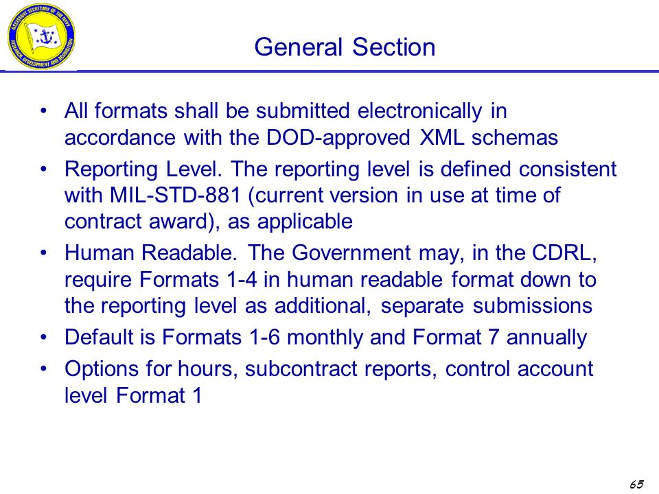 General Section All formats shall be submitted electronically in accordance with the DOD-approved XML schemas.