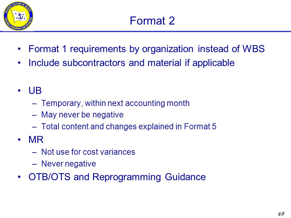 Format 2 Format 1 requirements by organization instead of WBS
