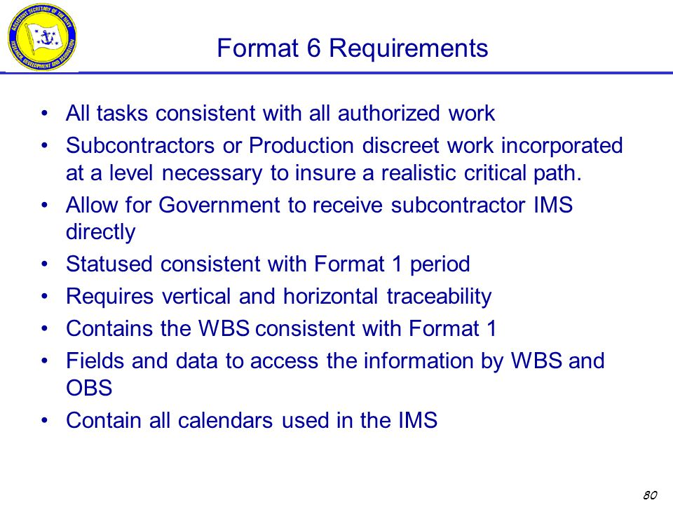 Format 6 Requirements All tasks consistent with all authorized work