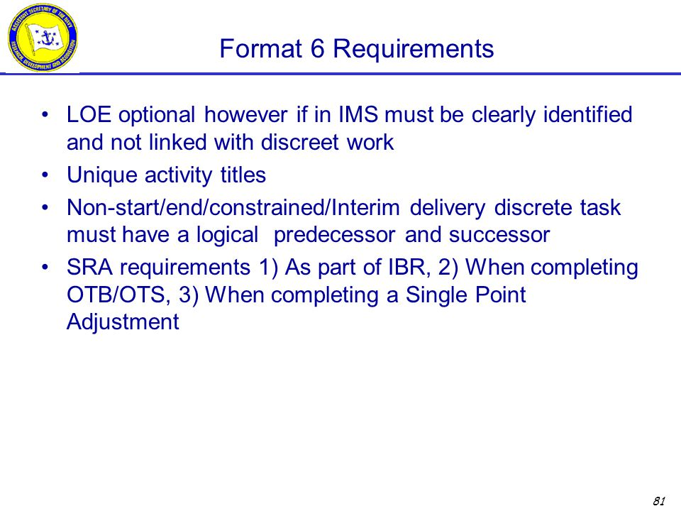 Format 6 Requirements LOE optional however if in IMS must be clearly identified and not linked with discreet work.