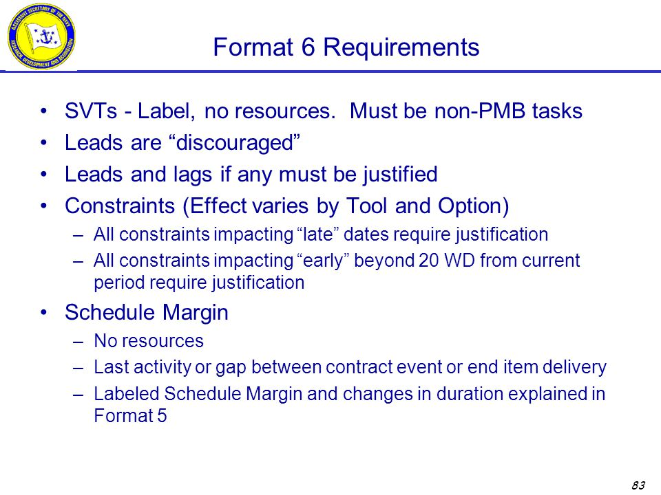 Format 6 Requirements SVTs - Label, no resources. Must be non-PMB tasks. Leads are discouraged Leads and lags if any must be justified.