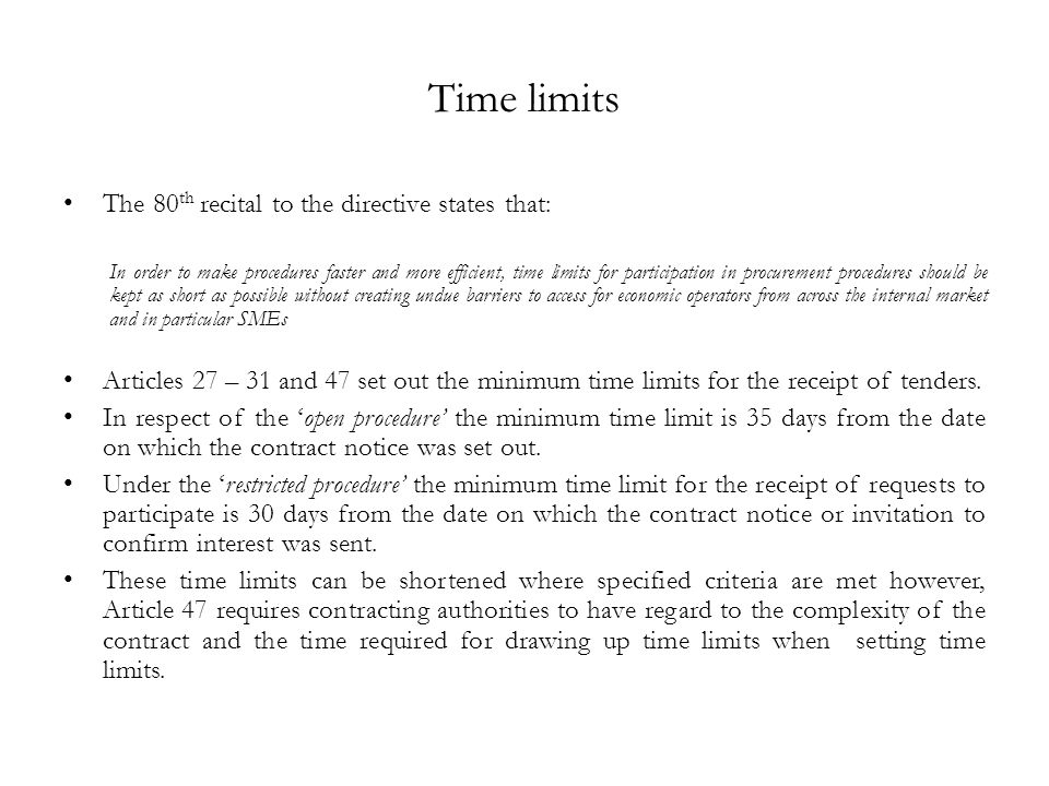 Time limits The 80th recital to the directive states that: