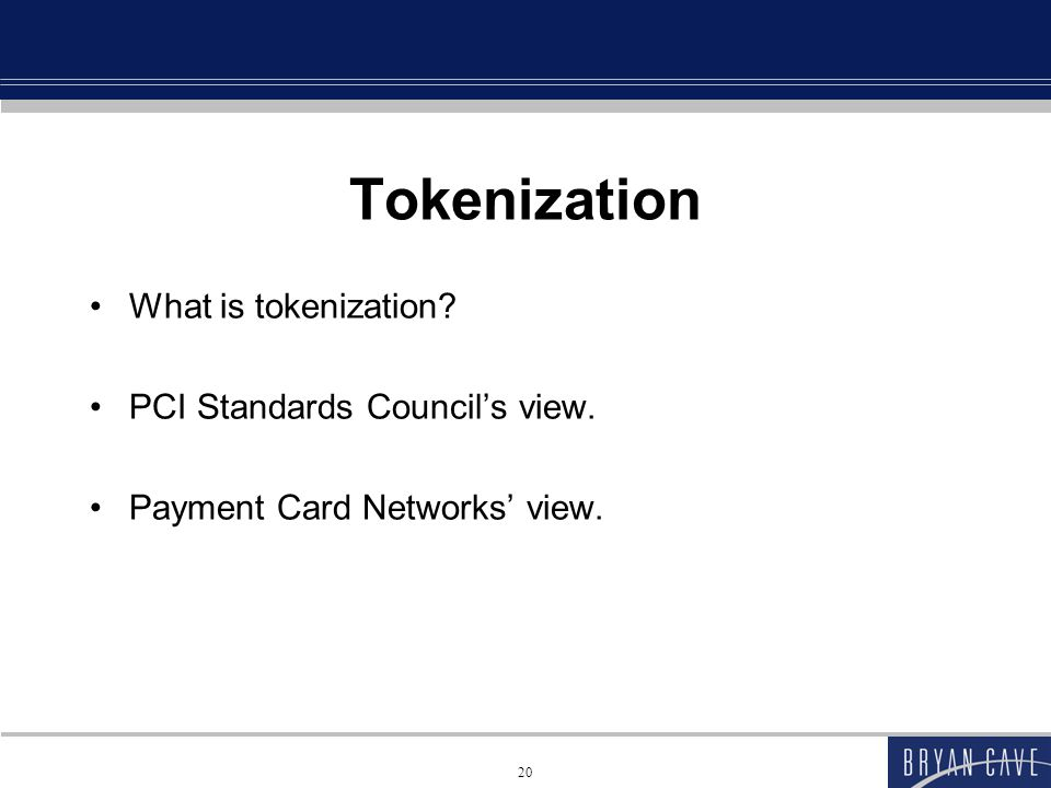 Tokenization What is tokenization PCI Standards Council's view.