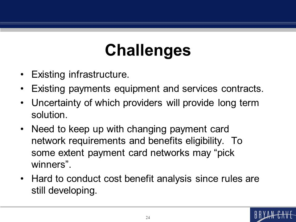 Challenges Existing infrastructure.