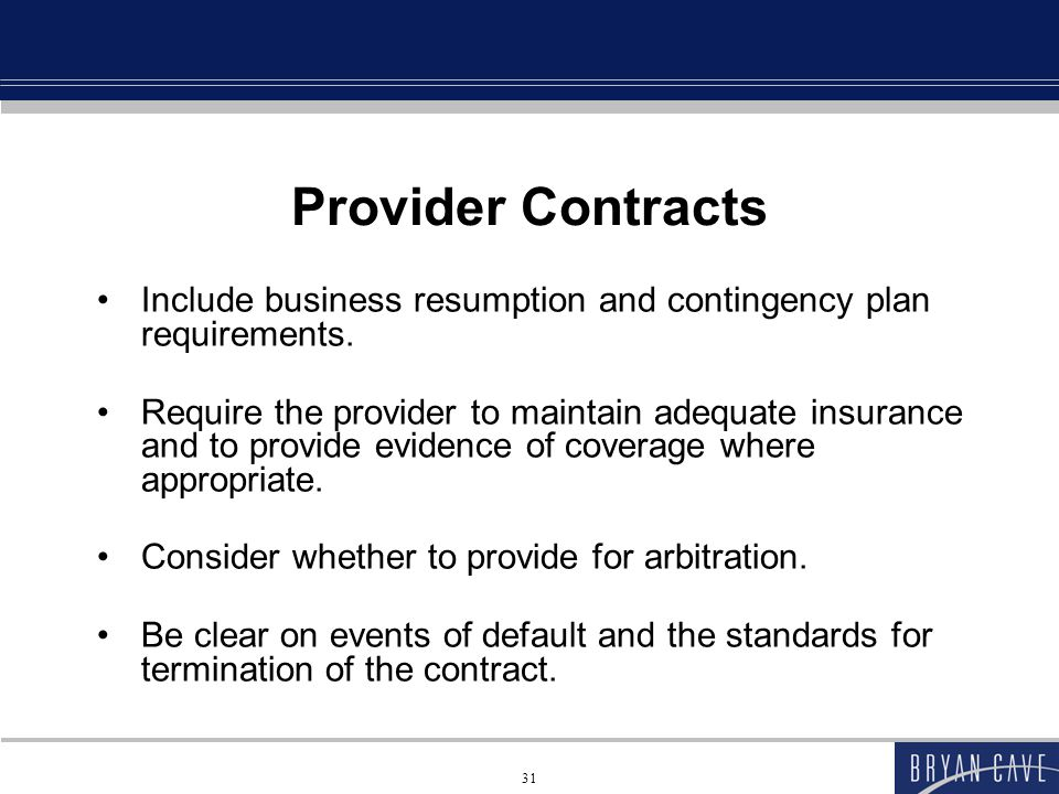 Provider Contracts Include business resumption and contingency plan requirements.