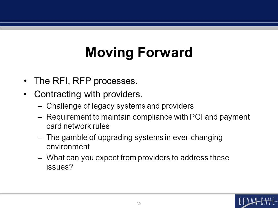 Moving Forward The RFI, RFP processes. Contracting with providers.