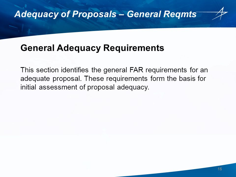 Adequacy of Proposals – General Reqmts