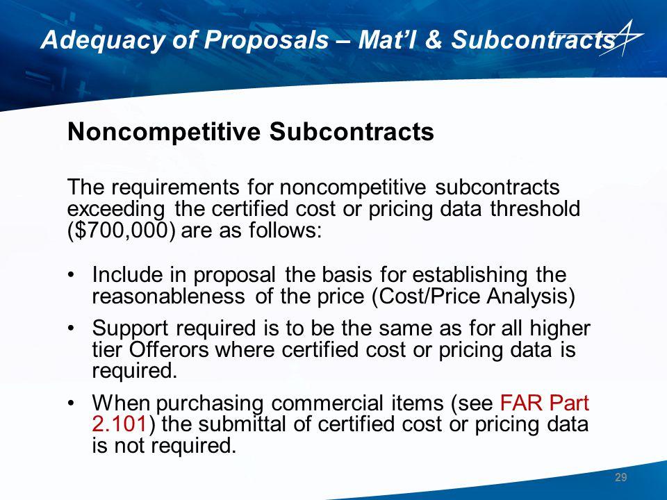 Adequacy of Proposals – Mat'l & Subcontracts