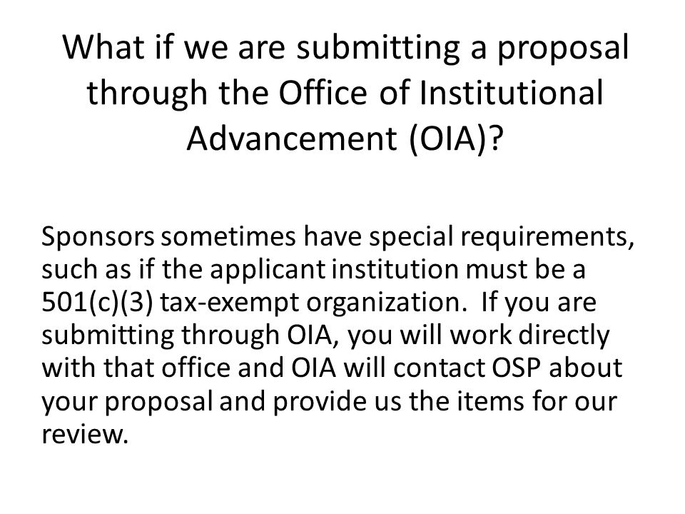 What if we are submitting a proposal through the Office of Institutional Advancement (OIA)
