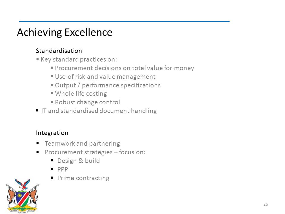 Achieving Excellence Standardisation Key standard practices on: