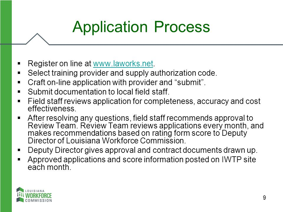 Application Process Register on line at www.laworks.net.