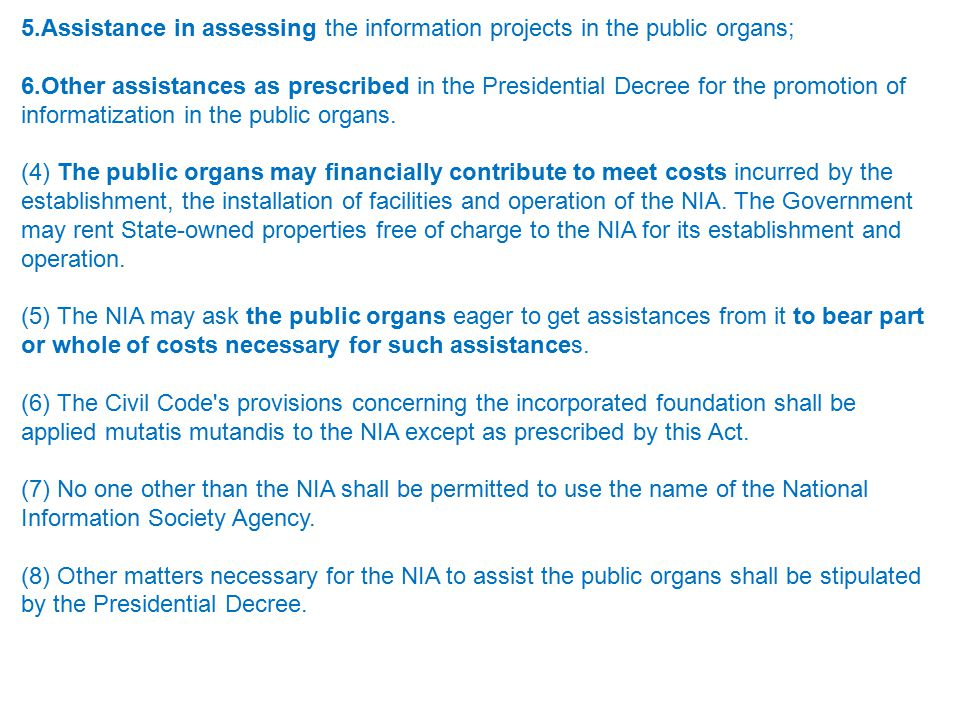5.Assistance in assessing the information projects in the public organs;
