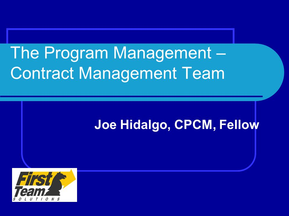 The Program Management – Contract Management Team