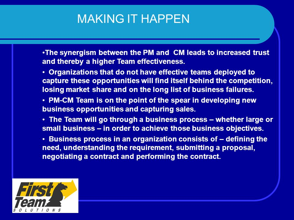 MAKING IT HAPPEN The synergism between the PM and CM leads to increased trust and thereby a higher Team effectiveness.