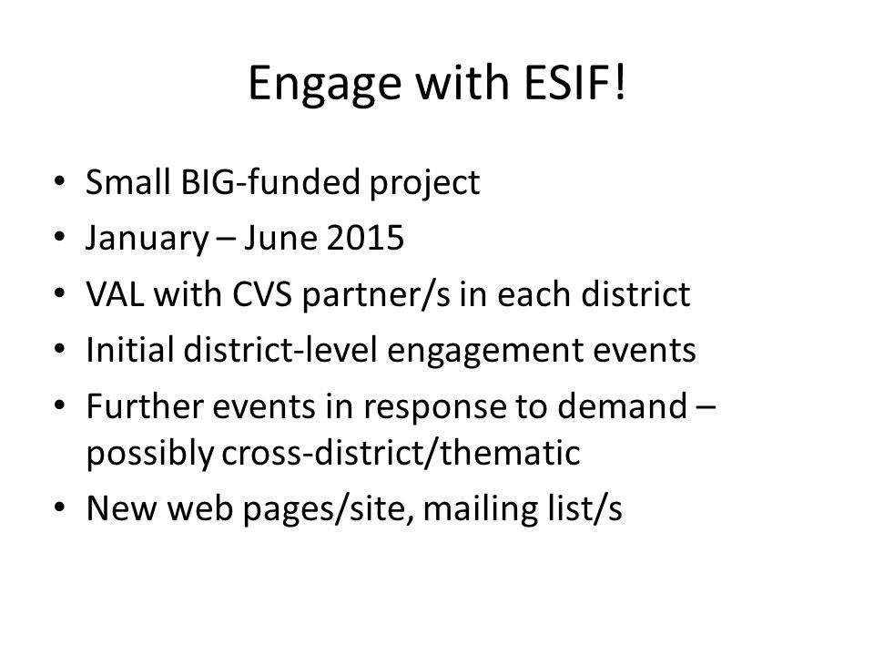 Engage with ESIF! Small BIG-funded project January – June 2015