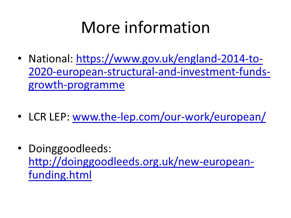 More information National: https://www.gov.uk/england-2014-to-2020-european-structural-and-investment-funds-growth-programme.