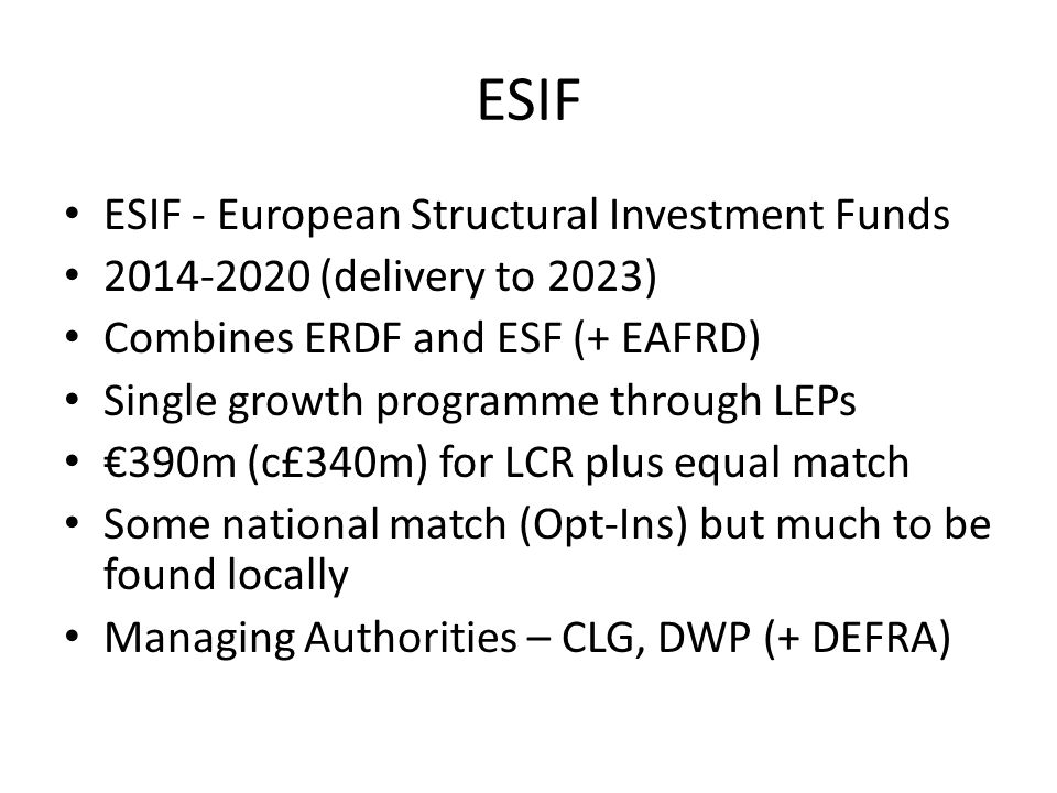 ESIF ESIF - European Structural Investment Funds
