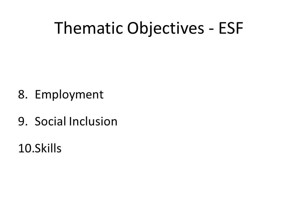 Thematic Objectives - ESF