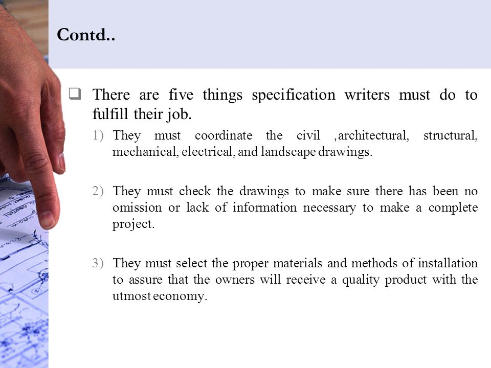 Contd.. There are five things specification writers must do to fulfill their job.
