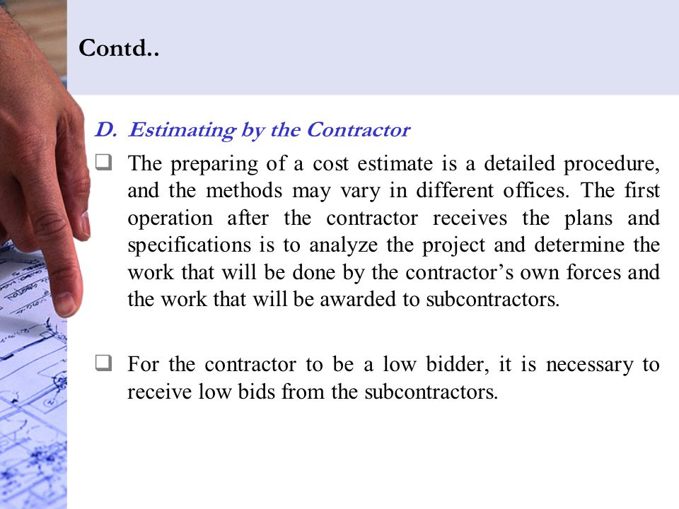 Contd.. Estimating by the Contractor