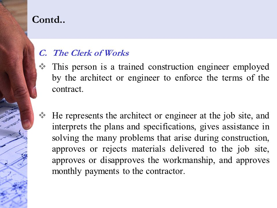 Contd.. The Clerk of Works