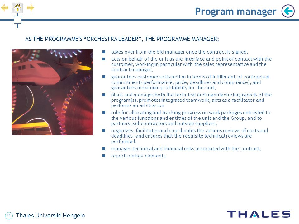 Program manager AS THE PROGRAMME S ORCHESTRA LEADER , THE PROGRAMME MANAGER: takes over from the bid manager once the contract is signed,