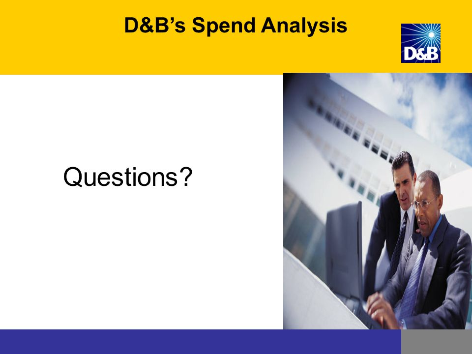 D&B's Spend Analysis Questions Add this slide