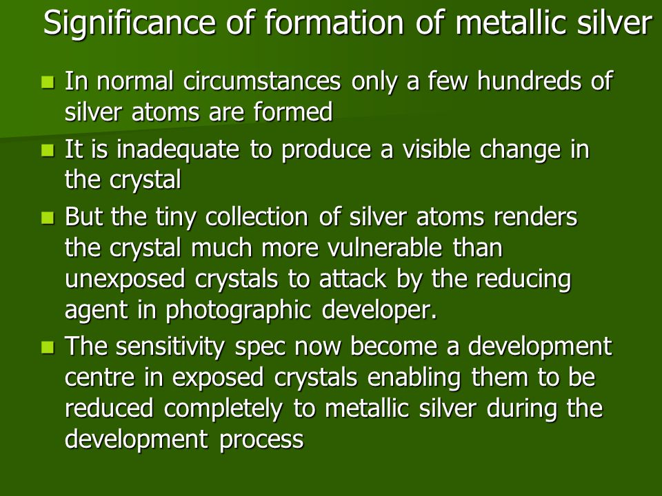 Significance of formation of metallic silver