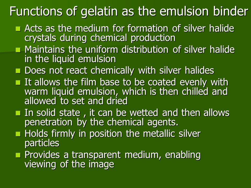 Functions of gelatin as the emulsion binder