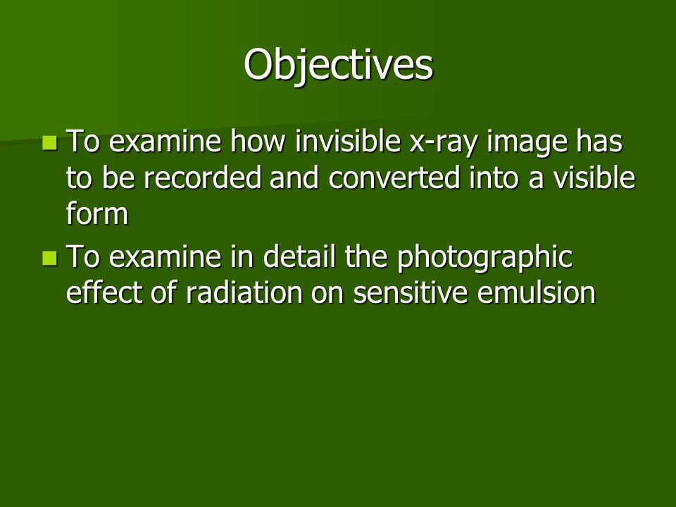 Objectives To examine how invisible x-ray image has to be recorded and converted into a visible form.