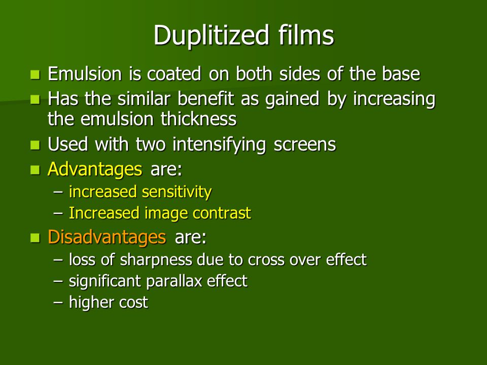 Duplitized films Emulsion is coated on both sides of the base