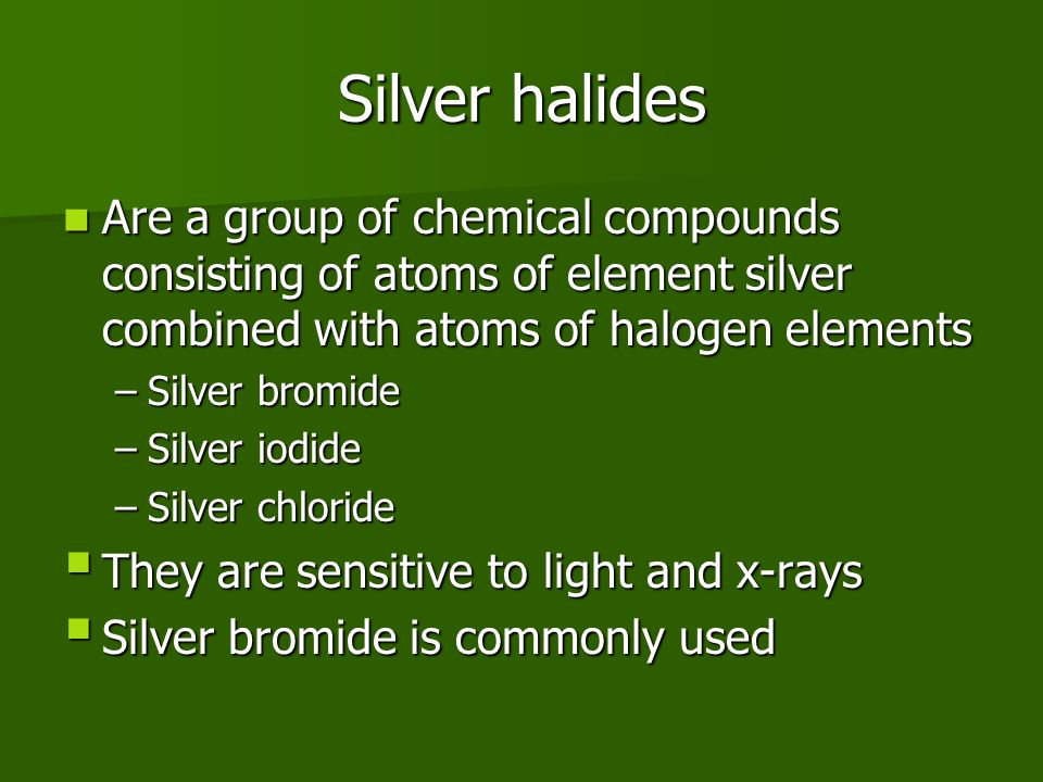 Silver halides Are a group of chemical compounds consisting of atoms of element silver combined with atoms of halogen elements.