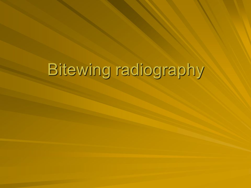 Bitewing radiography